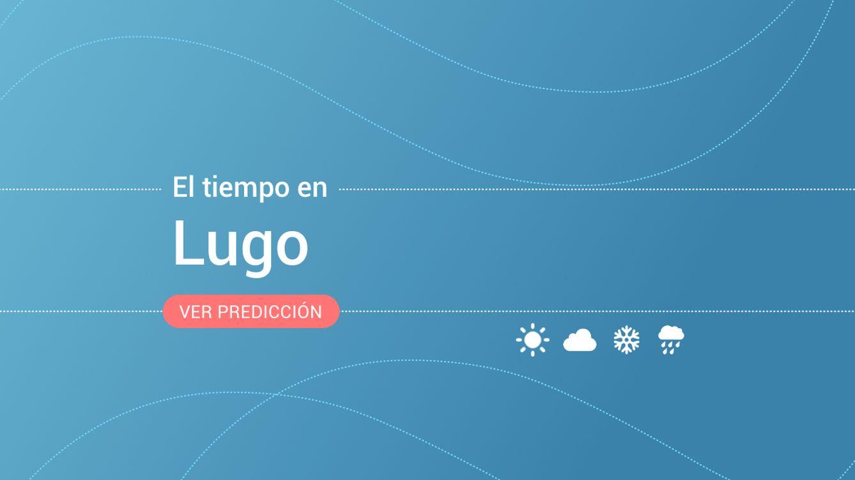 El tiempo en Lugo: previsión meteorológica de mañana, jueves 24 de octubre
