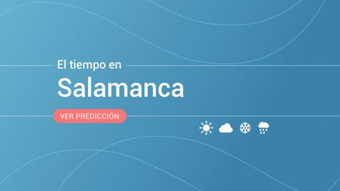 El tiempo en Salamanca: previsión meteorológica de hoy, lunes 21 de octubre