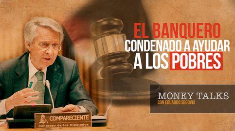 El banquero condenado por la Justicia a trabajos sociales para ayudar a indigentes