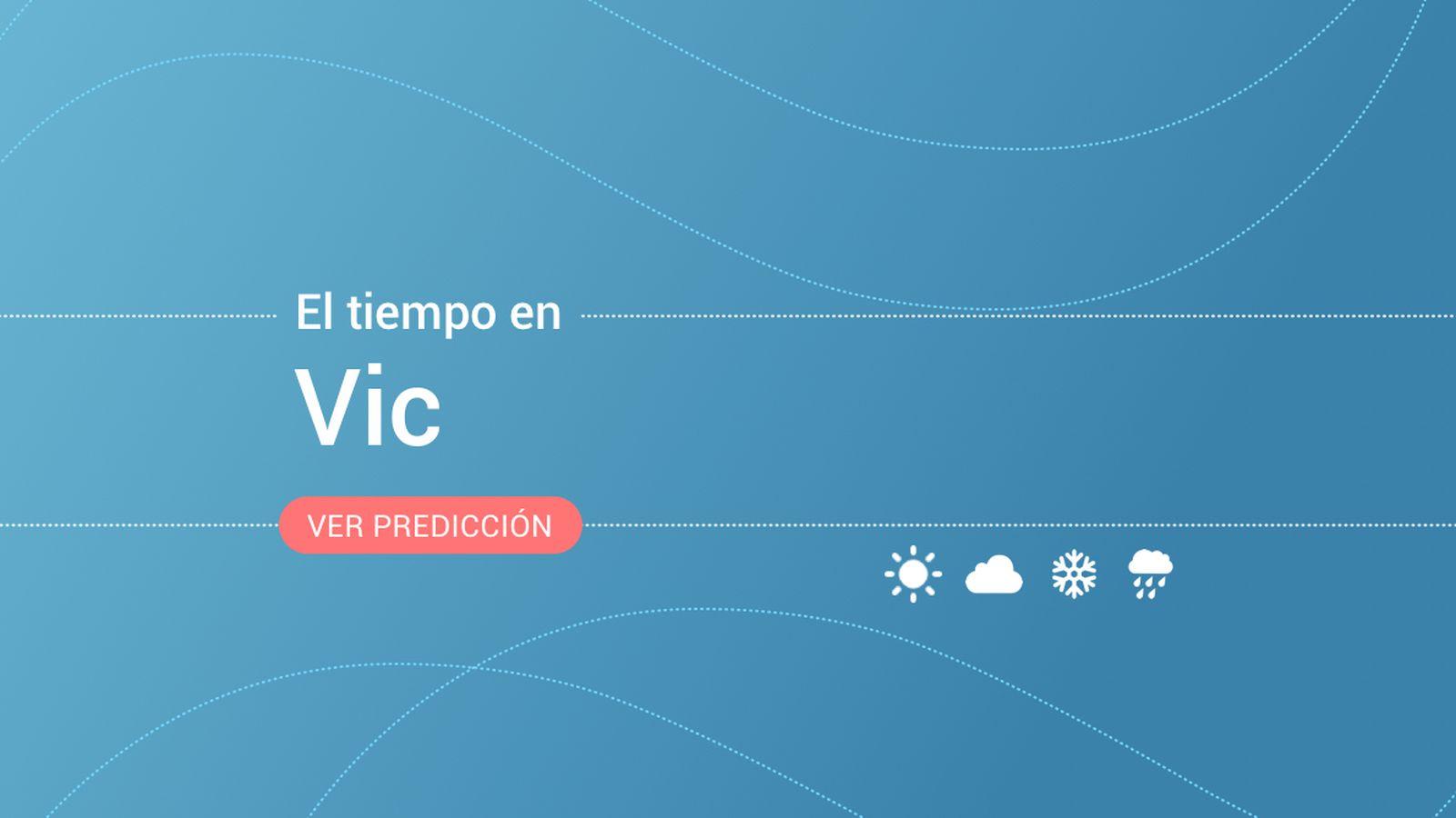 Foto: El tiempo en Vic. (EC)